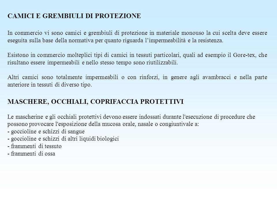 CAMICI E GREMBIULI DI PROTEZIONE In commercio vi sono camici e grembiuli di protezione in materiale monouso la cui scelta deve essere eseguita sulla b