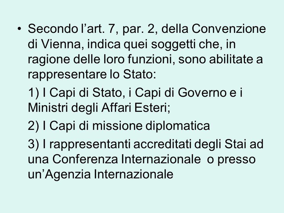 Secondo l'art. 7, par. 2, della Convenzione di Vienna, indica quei soggetti che, in ragione delle loro funzioni, sono abilitate a rappresentare lo Sta