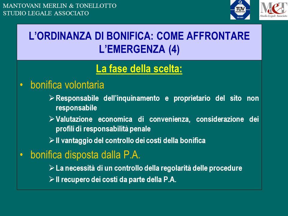 MANTOVANI MERLIN & TONELLOTTO STUDIO LEGALE ASSOCIATO L'ORDINANZA DI BONIFICA: COME AFFRONTARE L'EMERGENZA (4) La fase della scelta: bonifica volontar