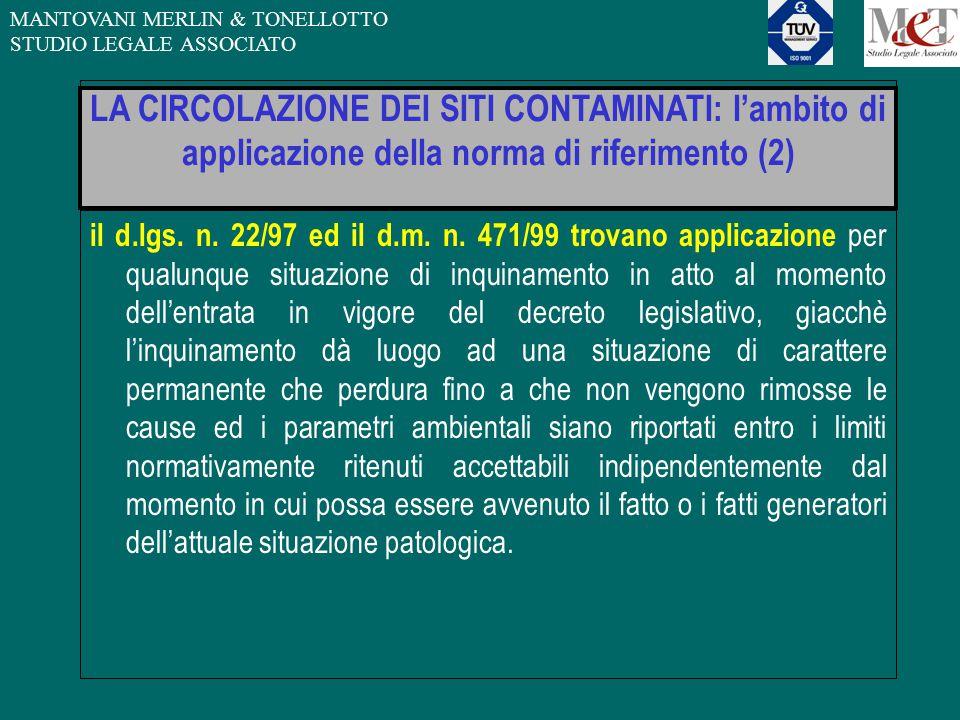 MANTOVANI MERLIN & TONELLOTTO STUDIO LEGALE ASSOCIATO LA CIRCOLAZIONE DEI SITI CONTAMINATI: l'ambito di applicazione della norma di riferimento (2) il