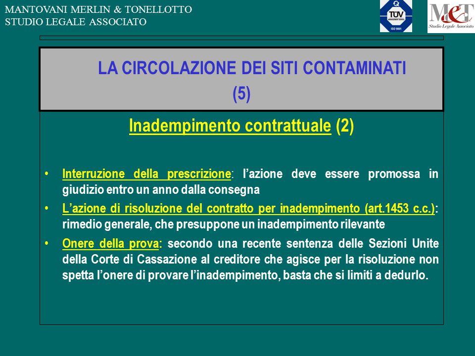 MANTOVANI MERLIN & TONELLOTTO STUDIO LEGALE ASSOCIATO Inadempimento contrattuale (2) Interruzione della prescrizione : l'azione deve essere promossa i