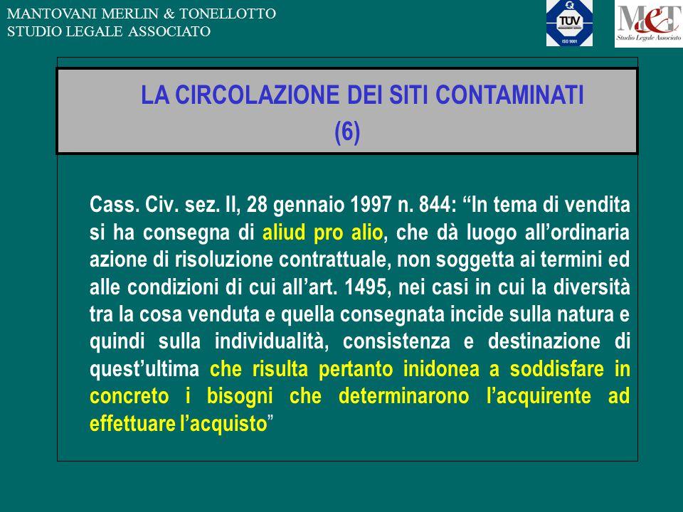 """MANTOVANI MERLIN & TONELLOTTO STUDIO LEGALE ASSOCIATO LA CIRCOLAZIONE DEI SITI CONTAMINATI (6) Cass. Civ. sez. II, 28 gennaio 1997 n. 844: """"In tema di"""