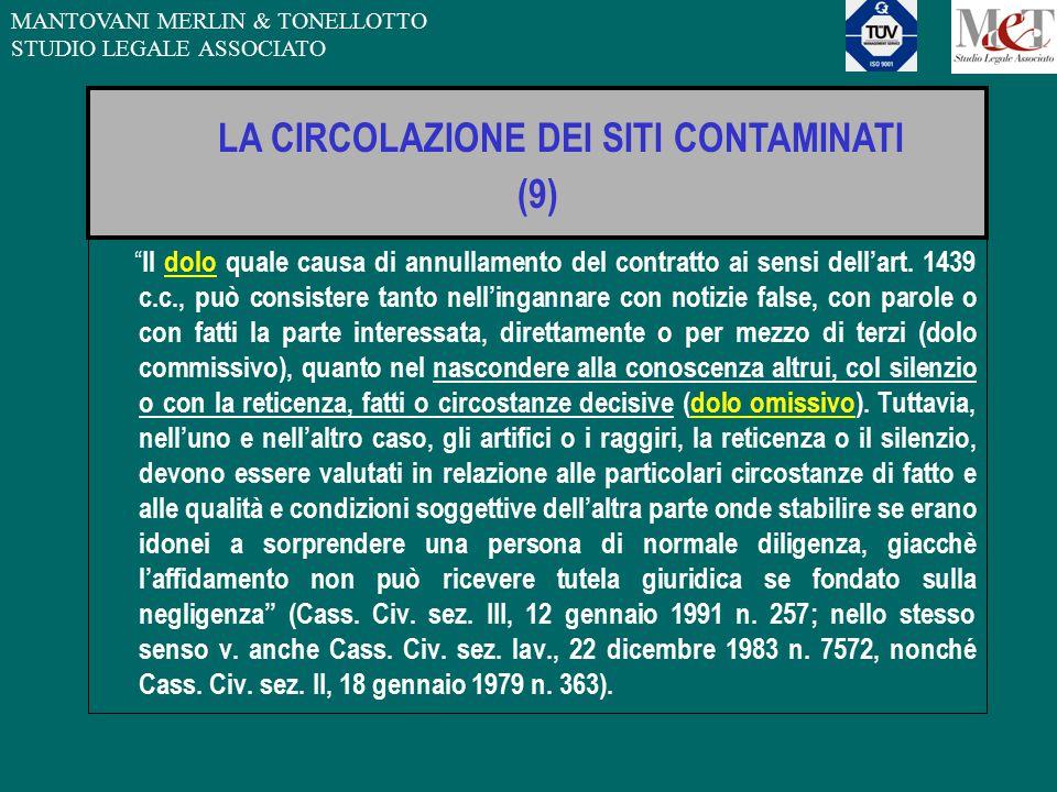 """MANTOVANI MERLIN & TONELLOTTO STUDIO LEGALE ASSOCIATO LA CIRCOLAZIONE DEI SITI CONTAMINATI (9) """" Il dolo quale causa di annullamento del contratto ai"""