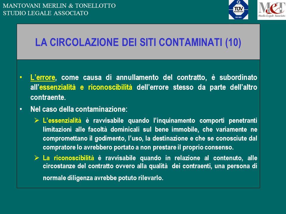 MANTOVANI MERLIN & TONELLOTTO STUDIO LEGALE ASSOCIATO LA CIRCOLAZIONE DEI SITI CONTAMINATI (10) L'errore, come causa di annullamento del contratto, è