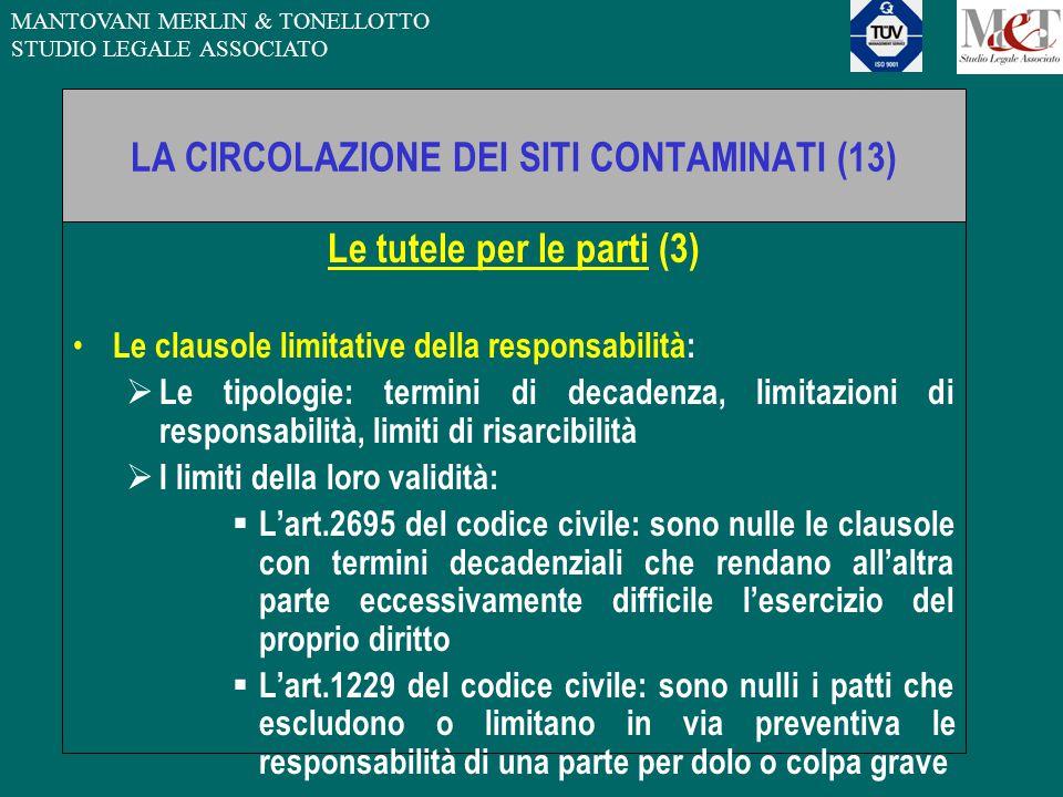 MANTOVANI MERLIN & TONELLOTTO STUDIO LEGALE ASSOCIATO LA CIRCOLAZIONE DEI SITI CONTAMINATI (13) Le tutele per le parti (3) Le clausole limitative dell