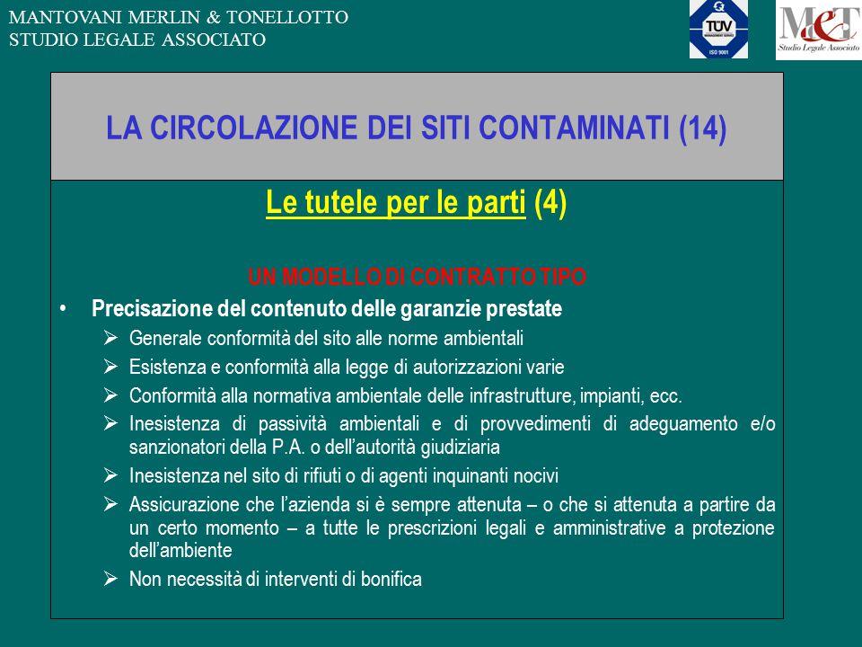 MANTOVANI MERLIN & TONELLOTTO STUDIO LEGALE ASSOCIATO LA CIRCOLAZIONE DEI SITI CONTAMINATI (14) Le tutele per le parti (4) UN MODELLO DI CONTRATTO TIP