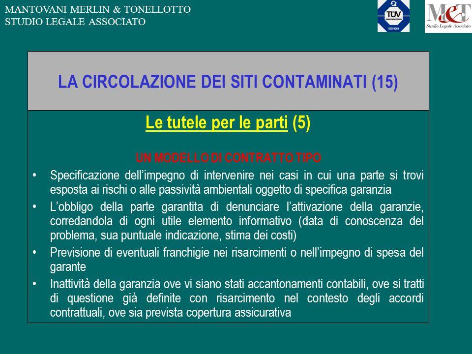MANTOVANI MERLIN & TONELLOTTO STUDIO LEGALE ASSOCIATO LA CIRCOLAZIONE DEI SITI CONTAMINATI (15) Le tutele per le parti (5) UN MODELLO DI CONTRATTO TIP