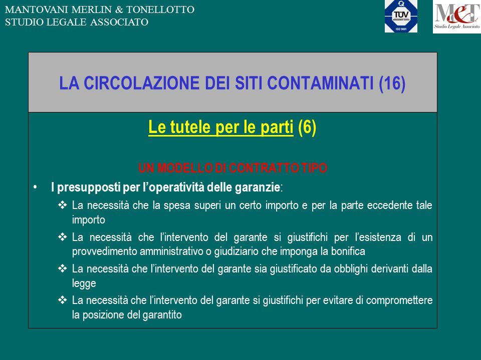MANTOVANI MERLIN & TONELLOTTO STUDIO LEGALE ASSOCIATO LA CIRCOLAZIONE DEI SITI CONTAMINATI (16) Le tutele per le parti (6) UN MODELLO DI CONTRATTO TIP