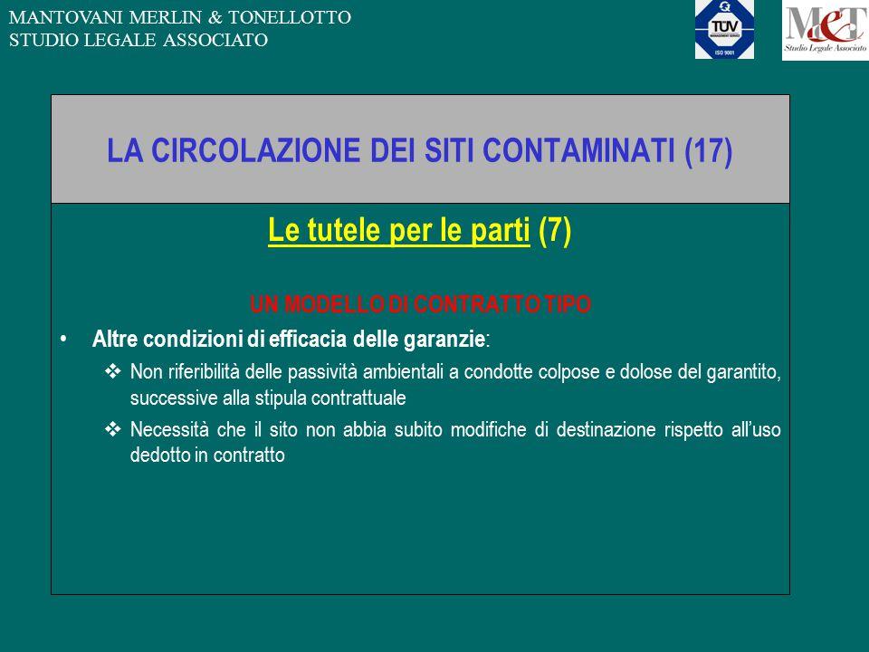 MANTOVANI MERLIN & TONELLOTTO STUDIO LEGALE ASSOCIATO LA CIRCOLAZIONE DEI SITI CONTAMINATI (17) Le tutele per le parti (7) UN MODELLO DI CONTRATTO TIP