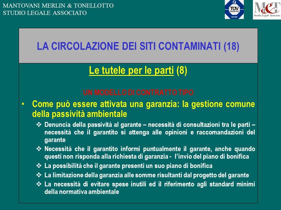 MANTOVANI MERLIN & TONELLOTTO STUDIO LEGALE ASSOCIATO LA CIRCOLAZIONE DEI SITI CONTAMINATI (18) Le tutele per le parti (8) UN MODELLO DI CONTRATTO TIP