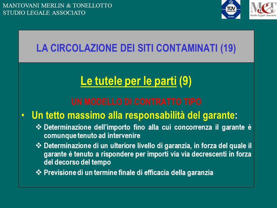 MANTOVANI MERLIN & TONELLOTTO STUDIO LEGALE ASSOCIATO LA CIRCOLAZIONE DEI SITI CONTAMINATI (19) Le tutele per le parti (9) UN MODELLO DI CONTRATTO TIP