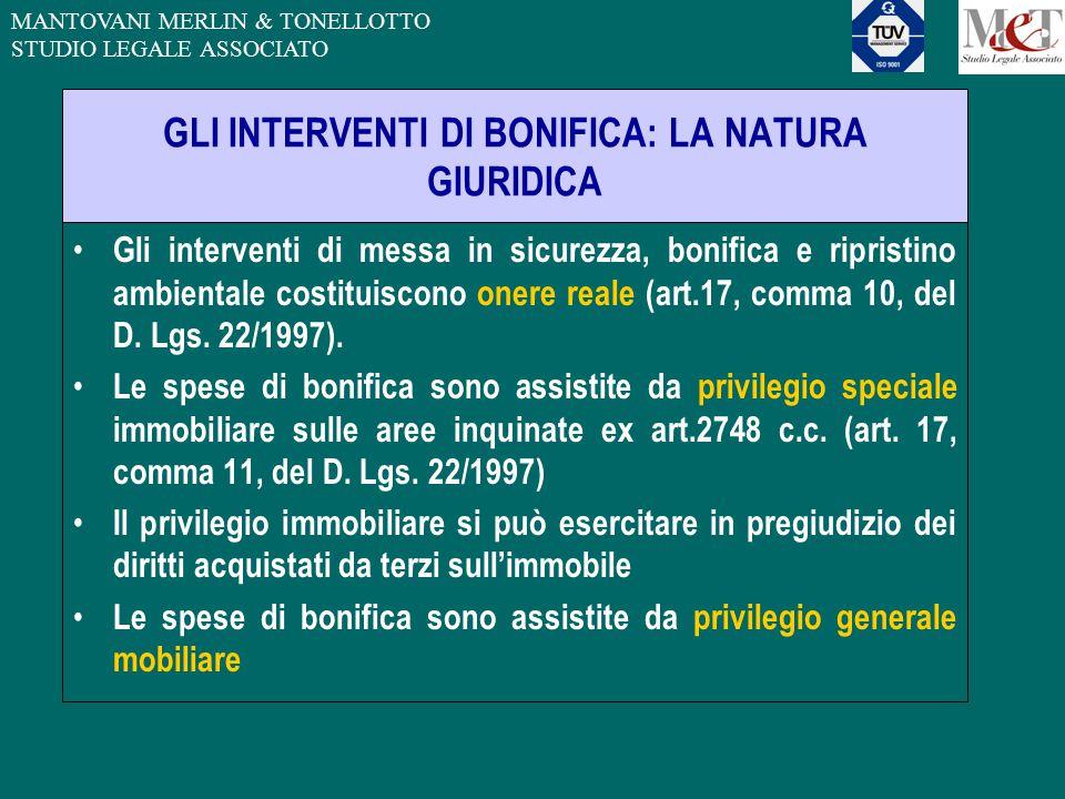 MANTOVANI MERLIN & TONELLOTTO STUDIO LEGALE ASSOCIATO GLI INTERVENTI DI BONIFICA: LA NATURA GIURIDICA Gli interventi di messa in sicurezza, bonifica e