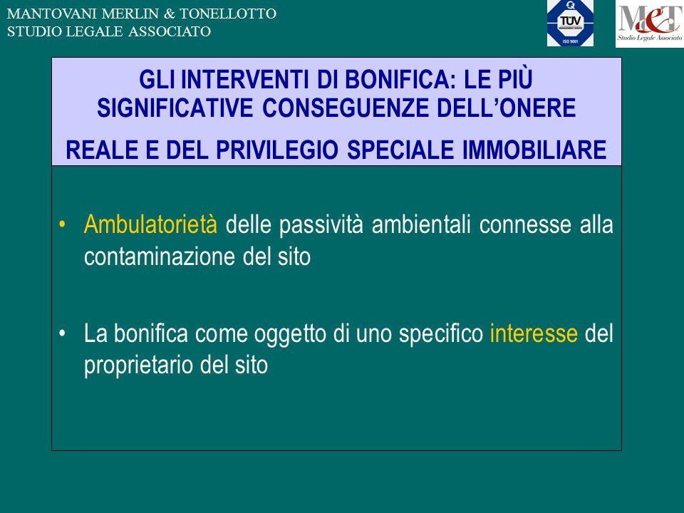 MANTOVANI MERLIN & TONELLOTTO STUDIO LEGALE ASSOCIATO GLI INTERVENTI DI BONIFICA: LE PIÙ SIGNIFICATIVE CONSEGUENZE DELL'ONERE REALE E DEL PRIVILEGIO S