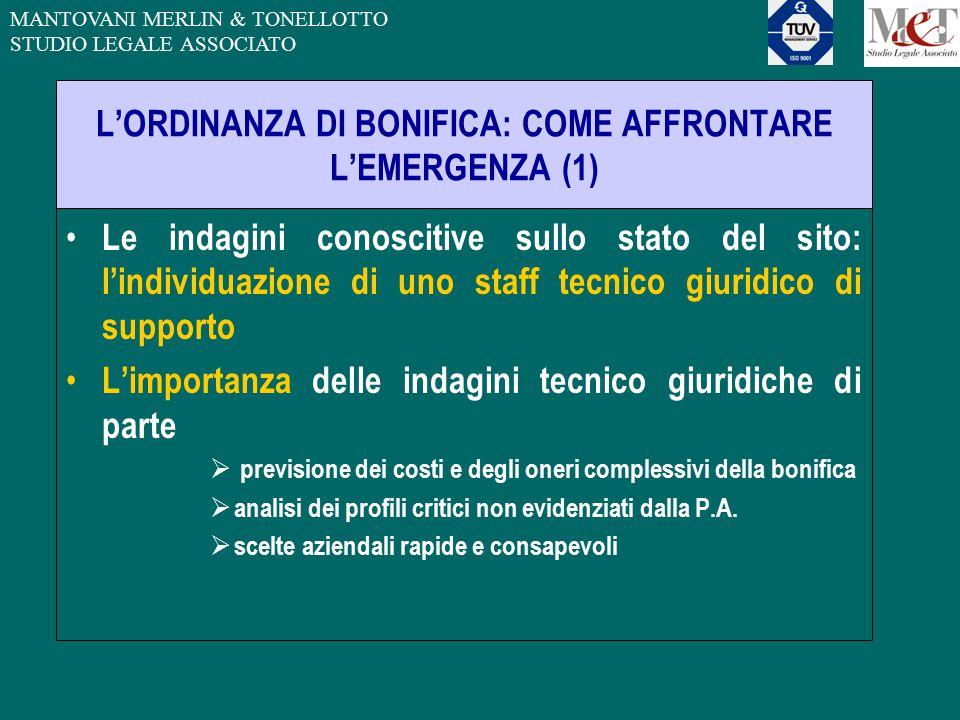 MANTOVANI MERLIN & TONELLOTTO STUDIO LEGALE ASSOCIATO L'ORDINANZA DI BONIFICA: COME AFFRONTARE L'EMERGENZA (1) Le indagini conoscitive sullo stato del