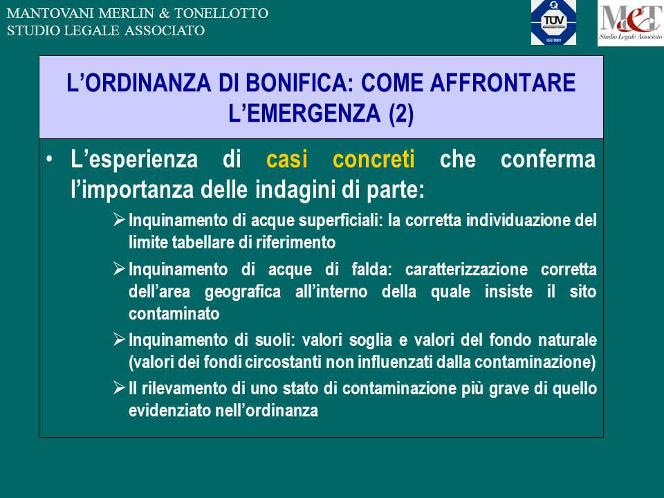 MANTOVANI MERLIN & TONELLOTTO STUDIO LEGALE ASSOCIATO L'ORDINANZA DI BONIFICA: COME AFFRONTARE L'EMERGENZA (2) L'esperienza di casi concreti che confe