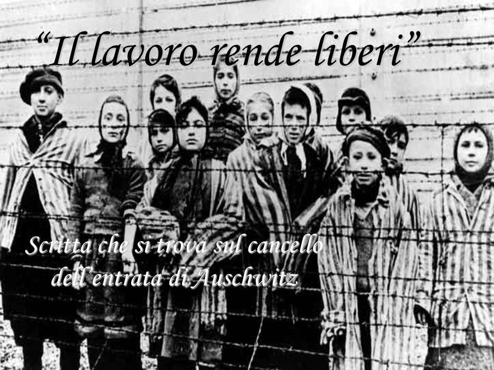 Il lavoro rende liberi Scritta che si trova sul cancello dell'entrata di Auschwitz