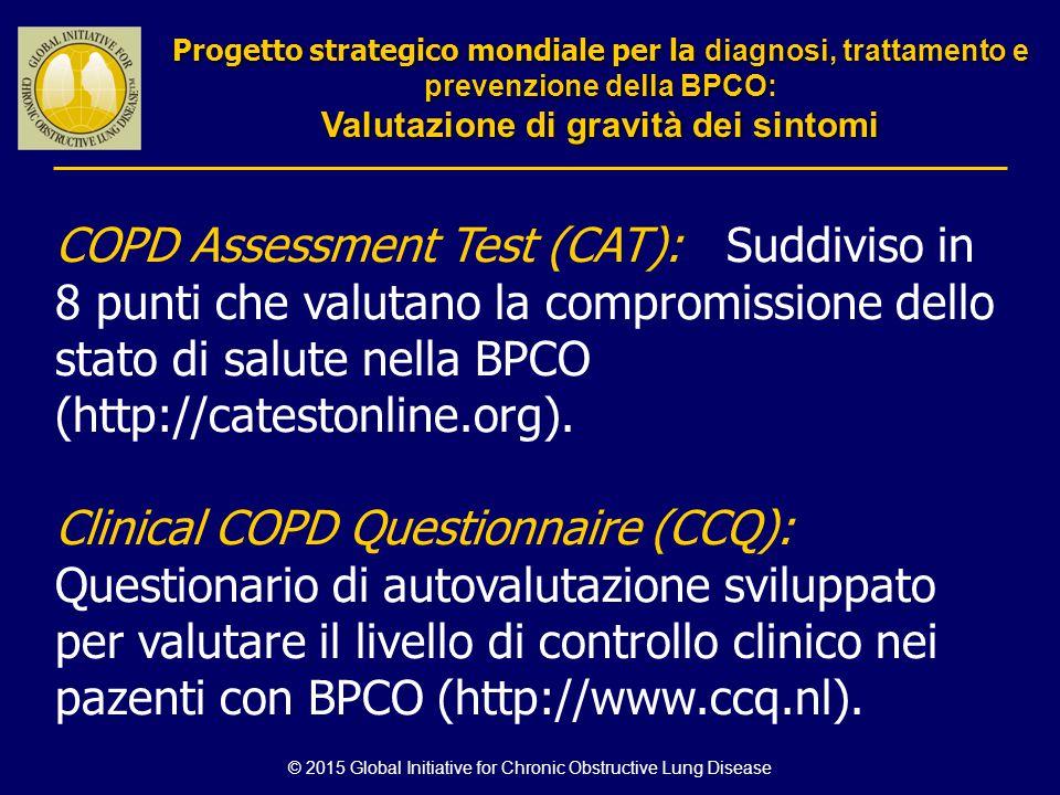 COPD Assessment Test (CAT): Suddiviso in 8 punti che valutano la compromissione dello stato di salute nella BPCO (http://catestonline.org). Clinical C