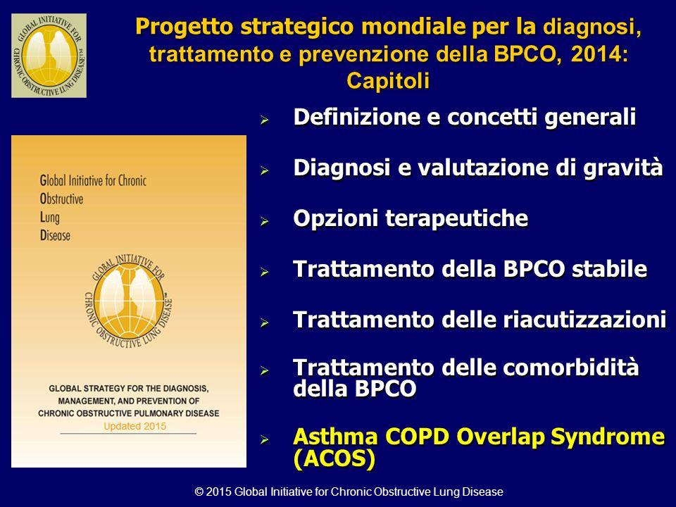 © 2015 Global Initiative for Chronic Obstructive Lung Disease Progetto strategico mondiale per la diagnosi, trattamento e prevenzione della BPCO, 2014