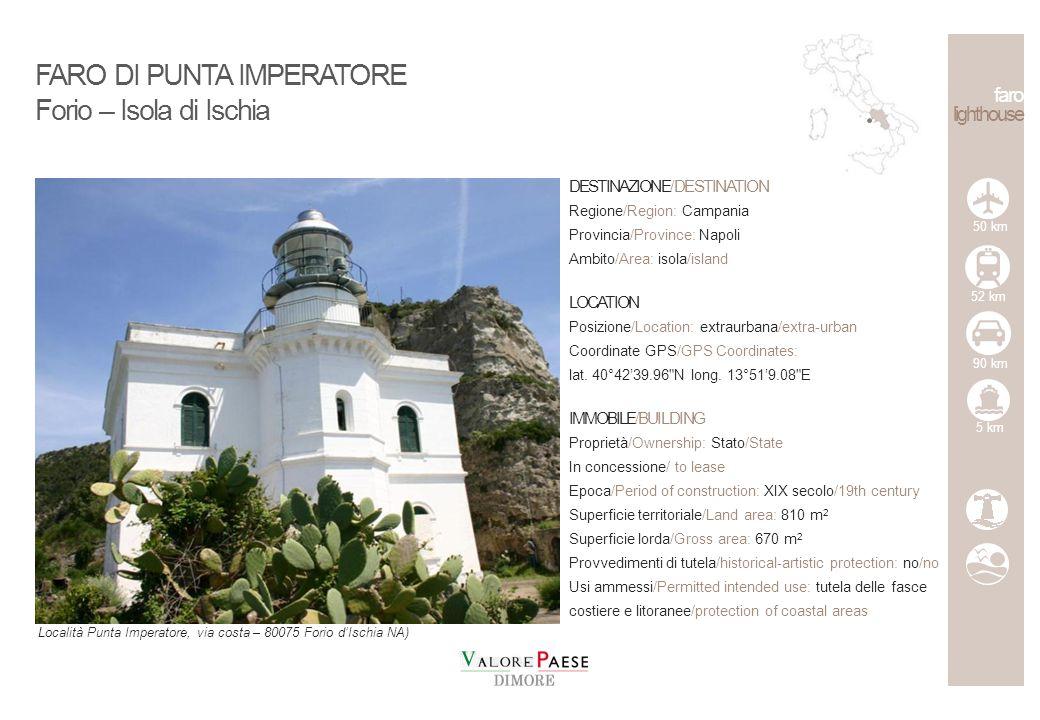 faro lighthouse DESTINAZIONE/DESTINATION Regione/Region: Campania Provincia/Province: Salerno Ambito/Area: costiero/coastal LOCATION Posizione/Location: extraurbana/extra-urban Coordinate GPS/GPS Coordinates: lat.