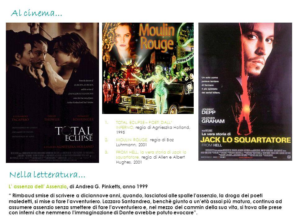 1.TOTAL ECLIPSE – POETI DALL' INFERNO, regia di Agnieszka Holland, 1995 2.MOULIN ROUGE, regia di Baz Luhrmann, 2001 3.FROM HELL, la vera storia di Jac