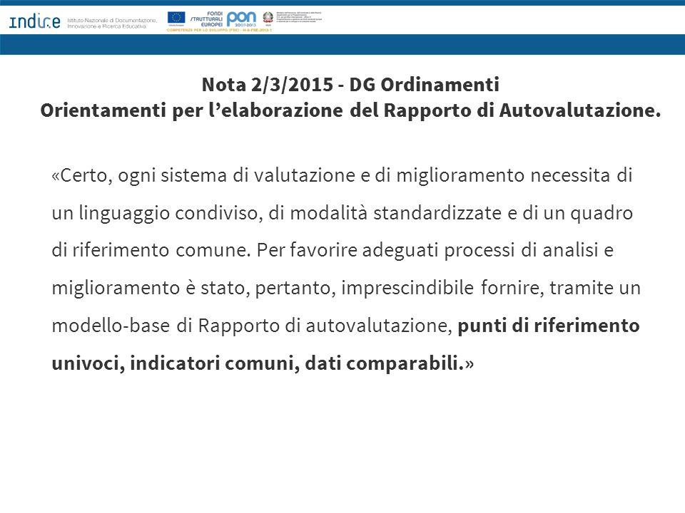 Nota 2/3/2015 - DG Ordinamenti Orientamenti per l'elaborazione del Rapporto di Autovalutazione. «Certo, ogni sistema di valutazione e di miglioramento