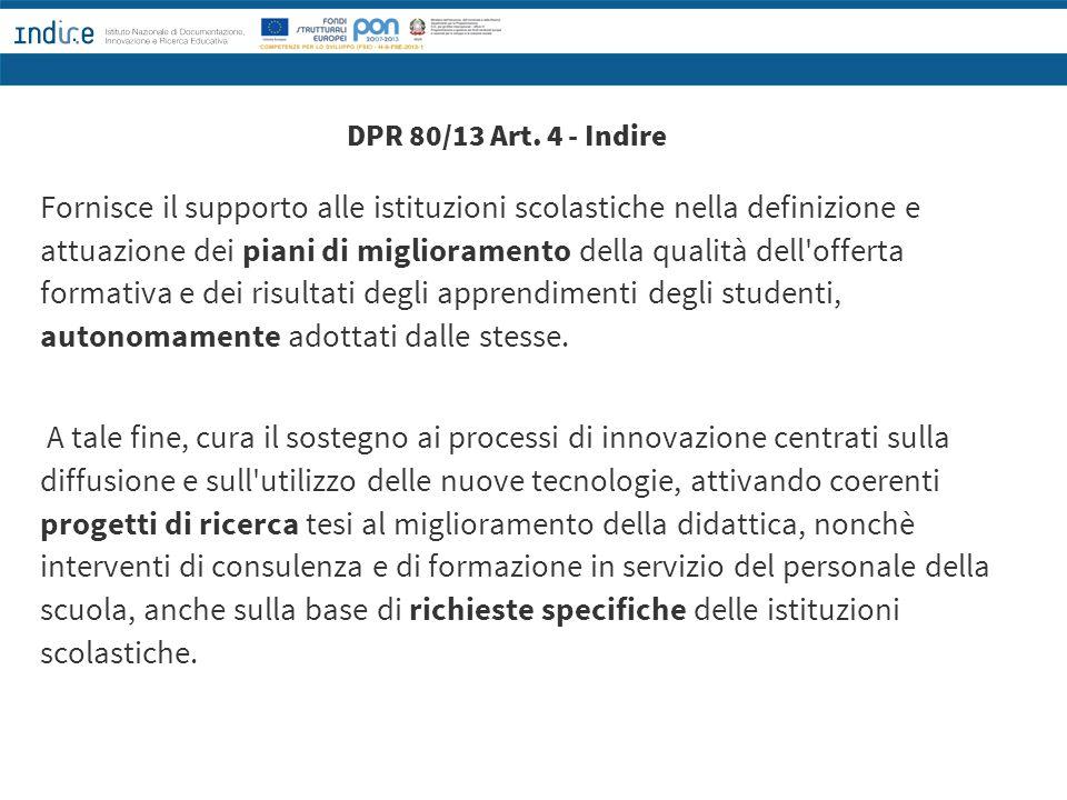 DPR 80/13 Art. 4 - Indire Fornisce il supporto alle istituzioni scolastiche nella definizione e attuazione dei piani di miglioramento della qualità de