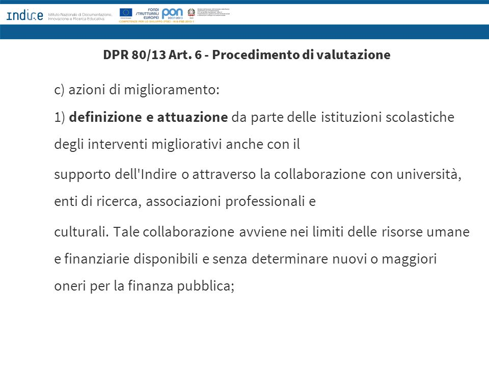 DPR 80/13 Art. 6 - Procedimento di valutazione c) azioni di miglioramento: 1) definizione e attuazione da parte delle istituzioni scolastiche degli in