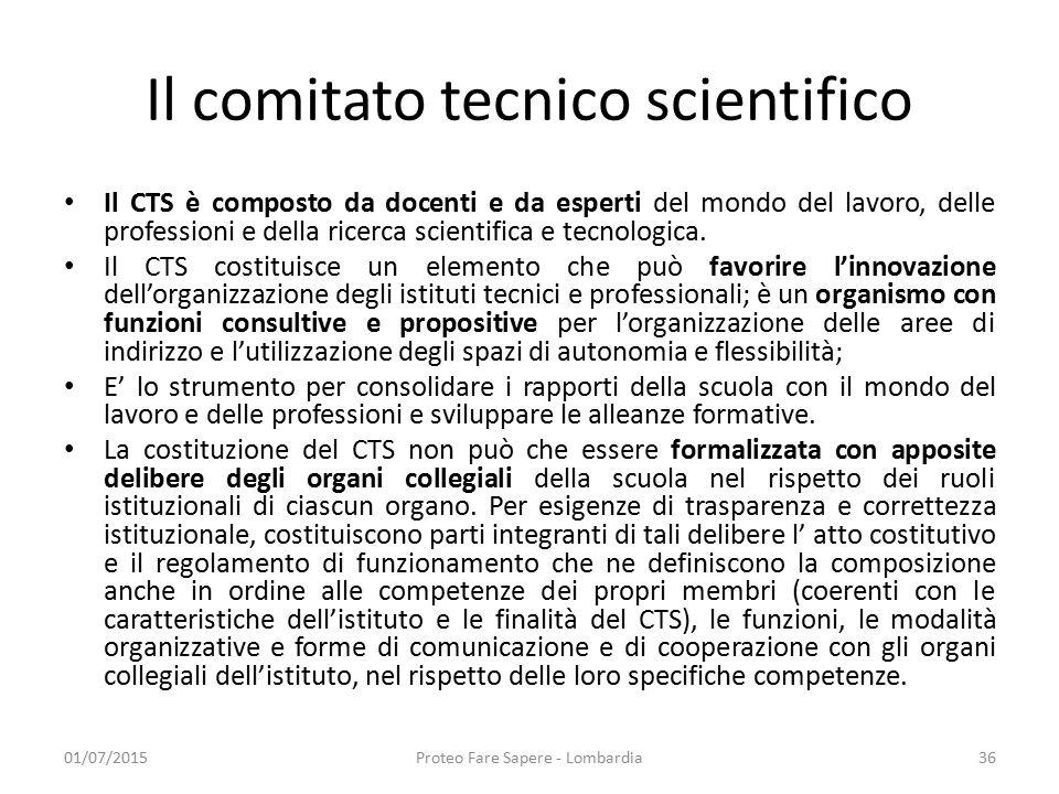 Il comitato tecnico scientifico Il CTS è composto da docenti e da esperti del mondo del lavoro, delle professioni e della ricerca scientifica e tecnol
