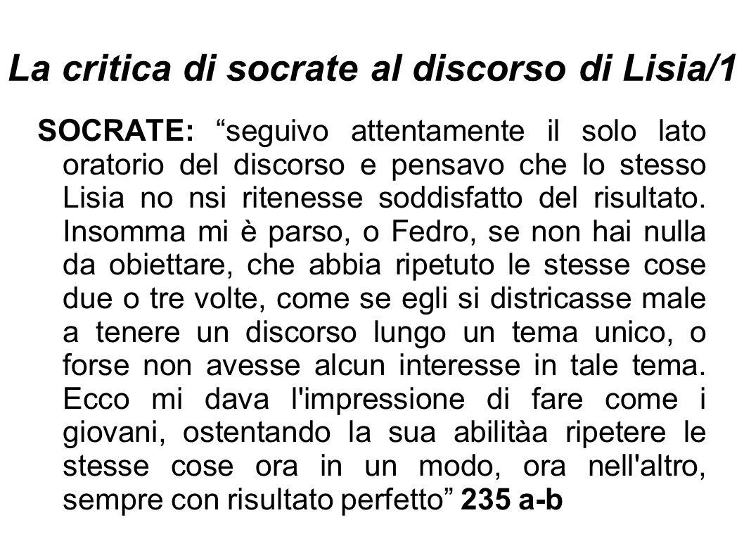 """La critica di socrate al discorso di Lisia/1 SOCRATE: """"seguivo attentamente il solo lato oratorio del discorso e pensavo che lo stesso Lisia no nsi ri"""