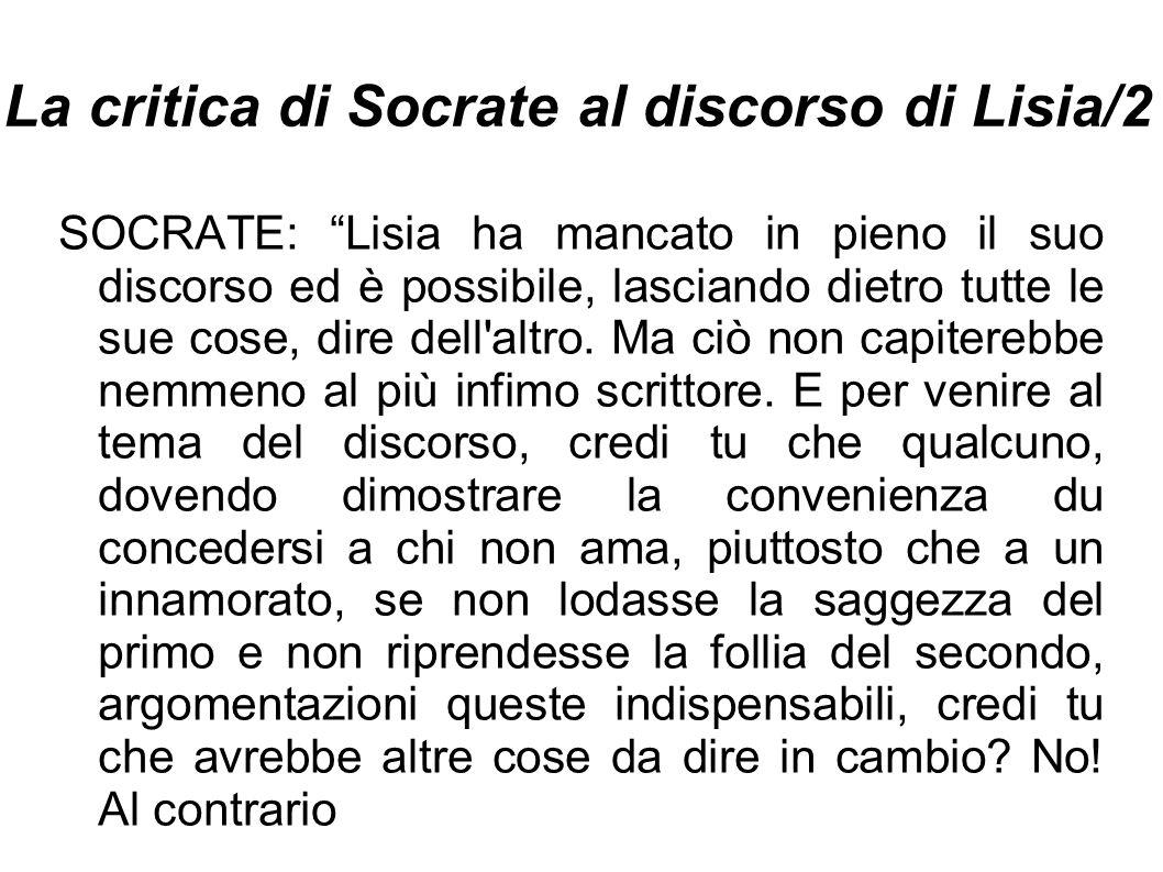 """La critica di Socrate al discorso di Lisia/2 SOCRATE: """"Lisia ha mancato in pieno il suo discorso ed è possibile, lasciando dietro tutte le sue cose, d"""