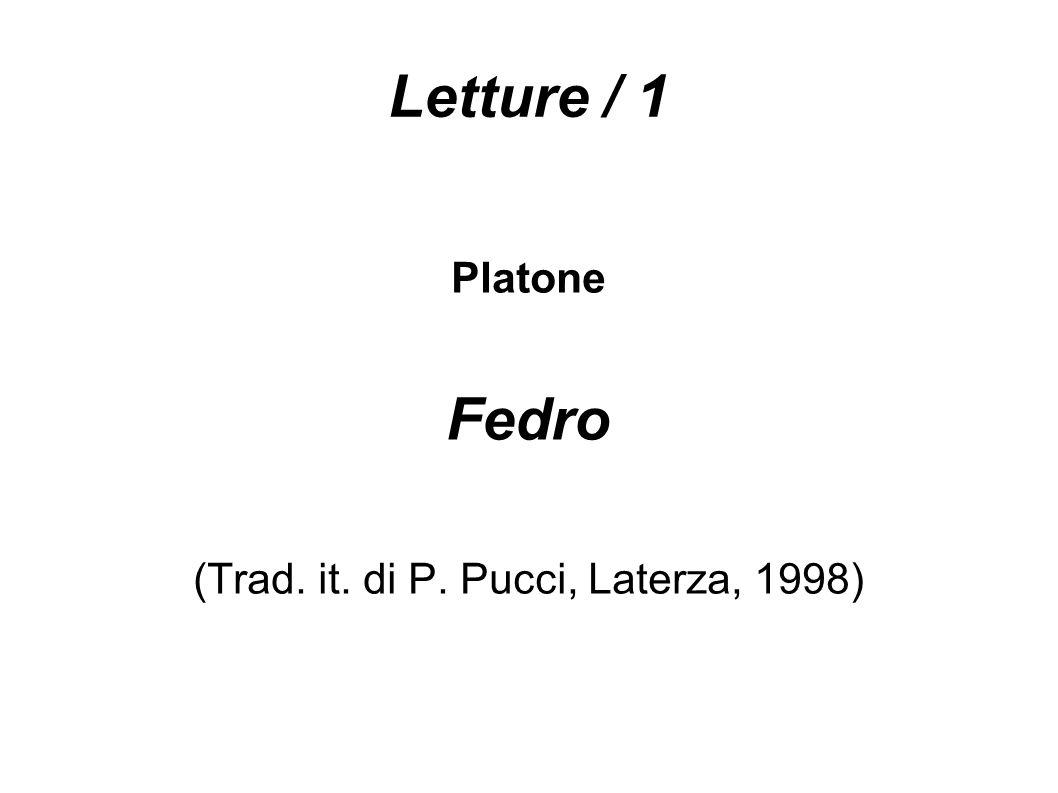 Premessa Fedro custodisce nel proprio mantello il testo scritto del discorsi di Lisia sull amore.