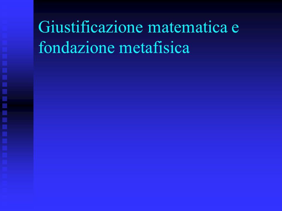 Giustificazione matematica e fondazione metafisica
