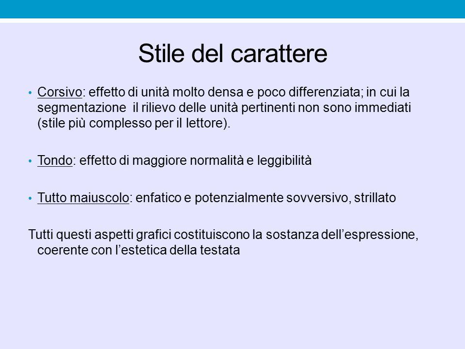 Stile del carattere Corsivo: effetto di unità molto densa e poco differenziata; in cui la segmentazione il rilievo delle unità pertinenti non sono imm