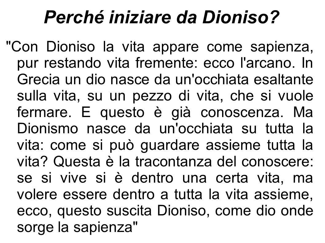 Perché iniziare da Dioniso?
