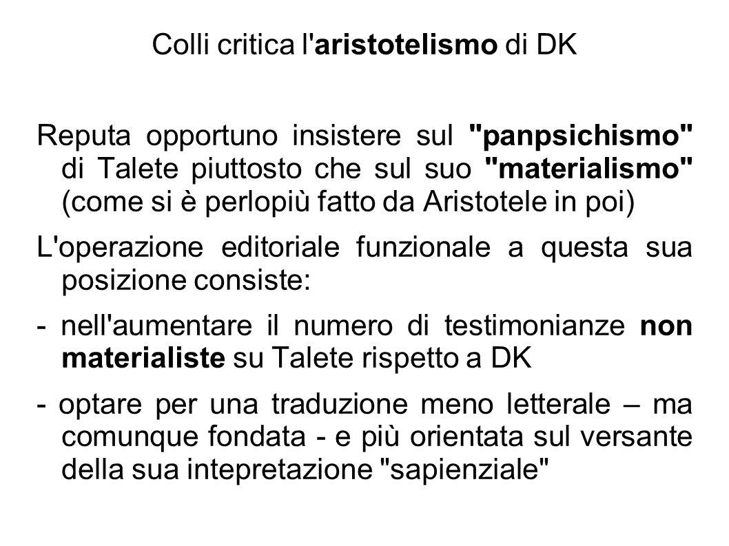 Colli critica l'aristotelismo di DK Reputa opportuno insistere sul