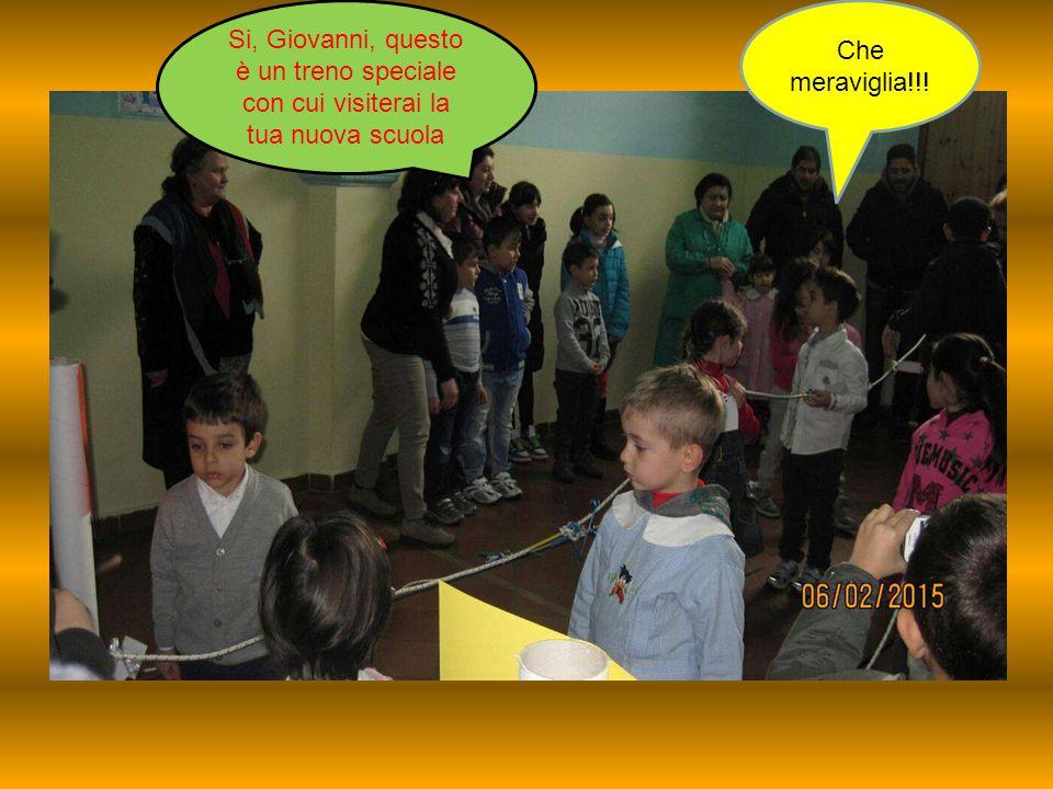 Si, Giovanni, questo è un treno speciale con cui visiterai la tua nuova scuola Che meraviglia!!!
