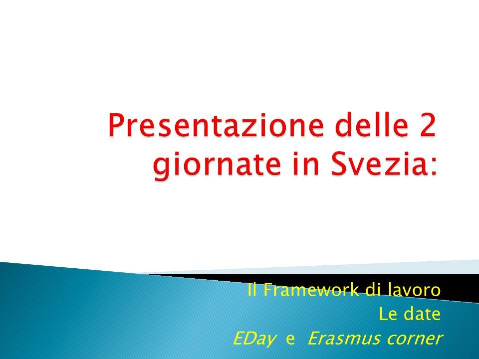Il Framework di lavoro Le date EDay e Erasmus corner