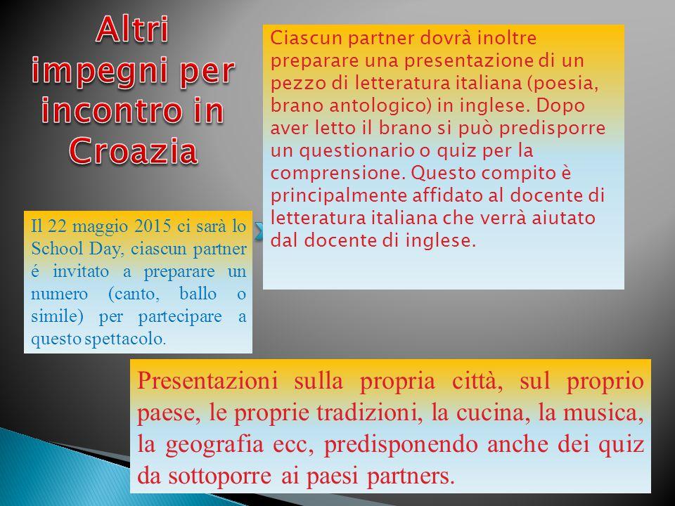 Ciascun partner dovrà inoltre preparare una presentazione di un pezzo di letteratura italiana (poesia, brano antologico) in inglese.