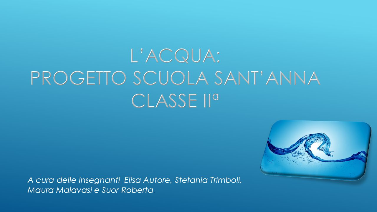 A cura delle insegnanti Elisa Autore, Stefania Trimboli, Maura Malavasi e Suor Roberta.