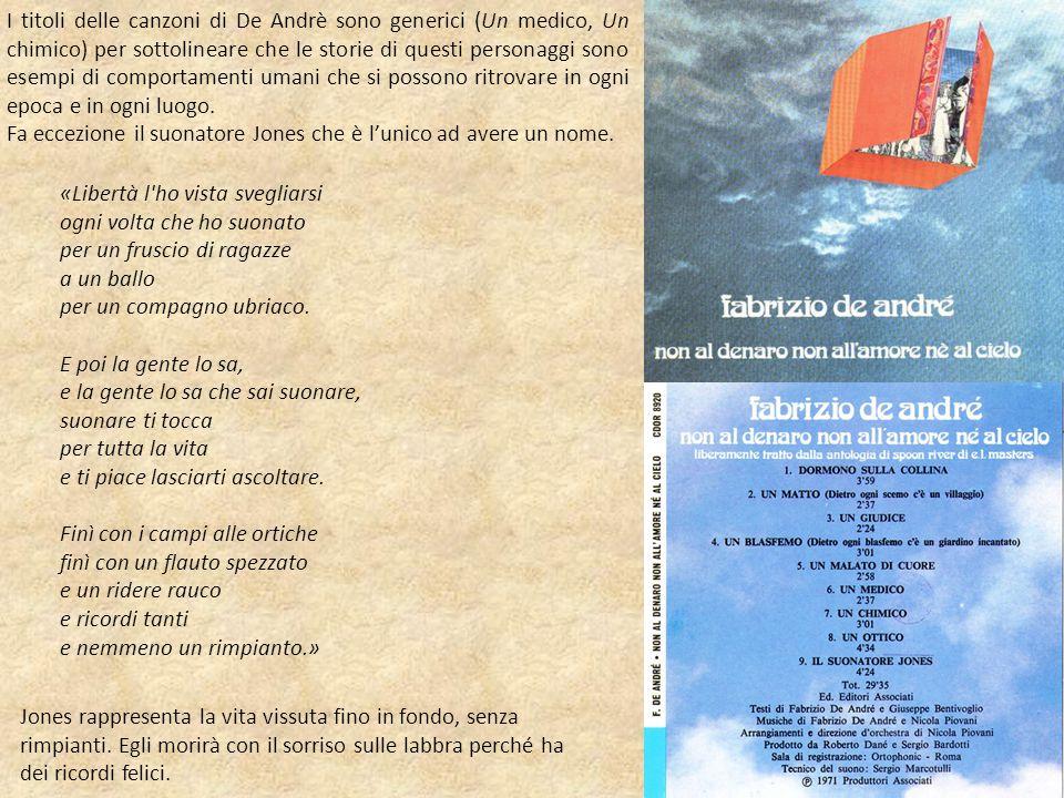 I titoli delle canzoni di De Andrè sono generici (Un medico, Un chimico) per sottolineare che le storie di questi personaggi sono esempi di comportame