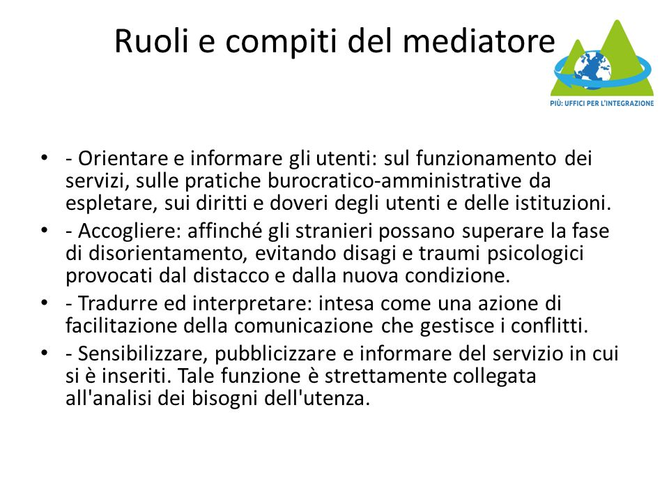 Ruoli e compiti del mediatore - Orientare e informare gli utenti: sul funzionamento dei servizi, sulle pratiche burocratico-amministrative da espletar