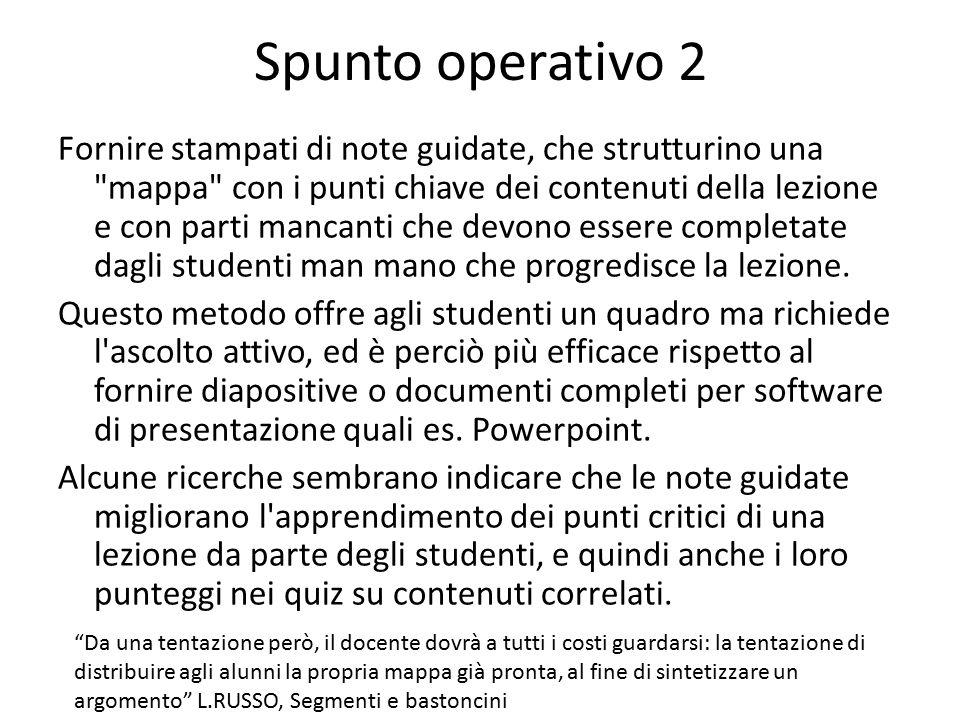 Spunto operativo 2 Fornire stampati di note guidate, che strutturino una