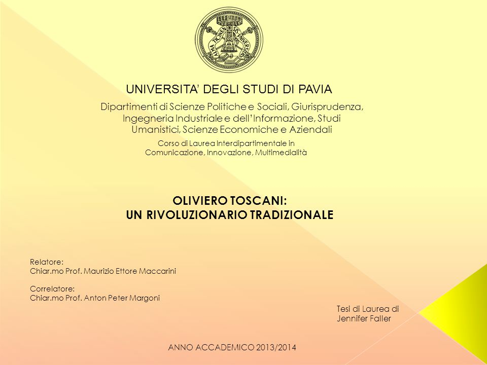 UNIVERSITA' DEGLI STUDI DI PAVIA Dipartimenti di Scienze Politiche e Sociali, Giurisprudenza, Ingegneria Industriale e dell'Informazione, Studi Umanis