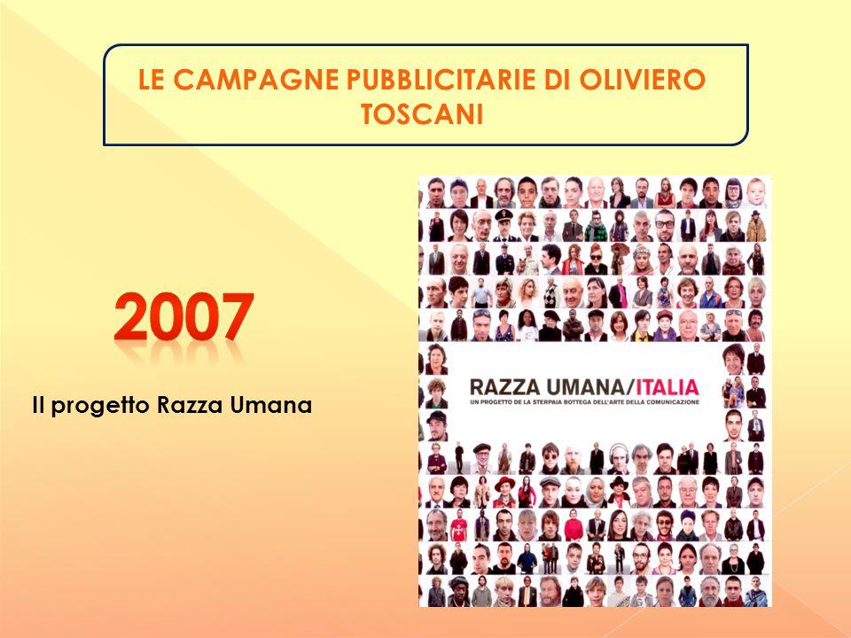 LE CAMPAGNE PUBBLICITARIE DI OLIVIERO TOSCANI Il progetto Razza Umana