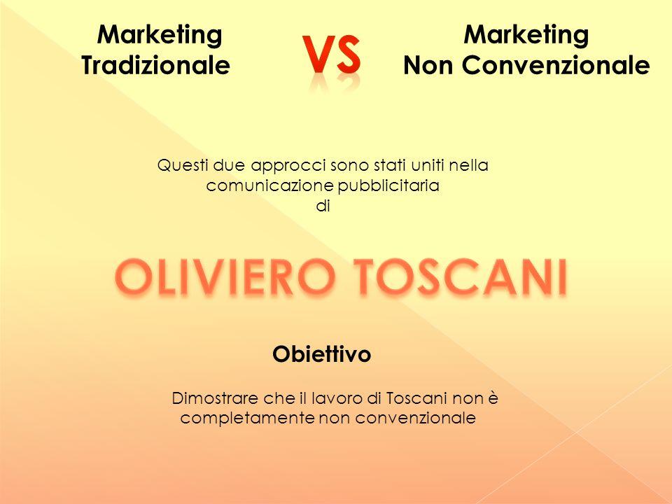 Pubblicità commerciale Pubblicità non commerciale Oliviero Toscani ha deciso di unire le caratteristiche di questi due elementi Ha creato campagne pubblicitarie che uniscono la sponsorizzazione di un marchio con un messaggio che vuole influenzare i comportamenti e le idee di chi le osserva