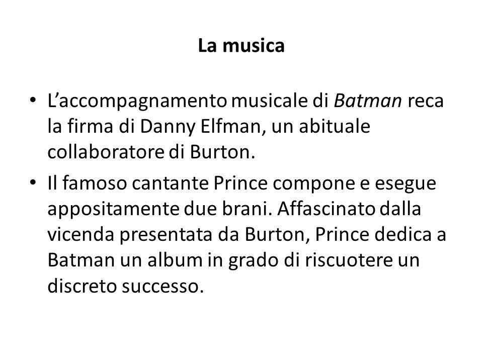La musica L'accompagnamento musicale di Batman reca la firma di Danny Elfman, un abituale collaboratore di Burton. Il famoso cantante Prince compone e
