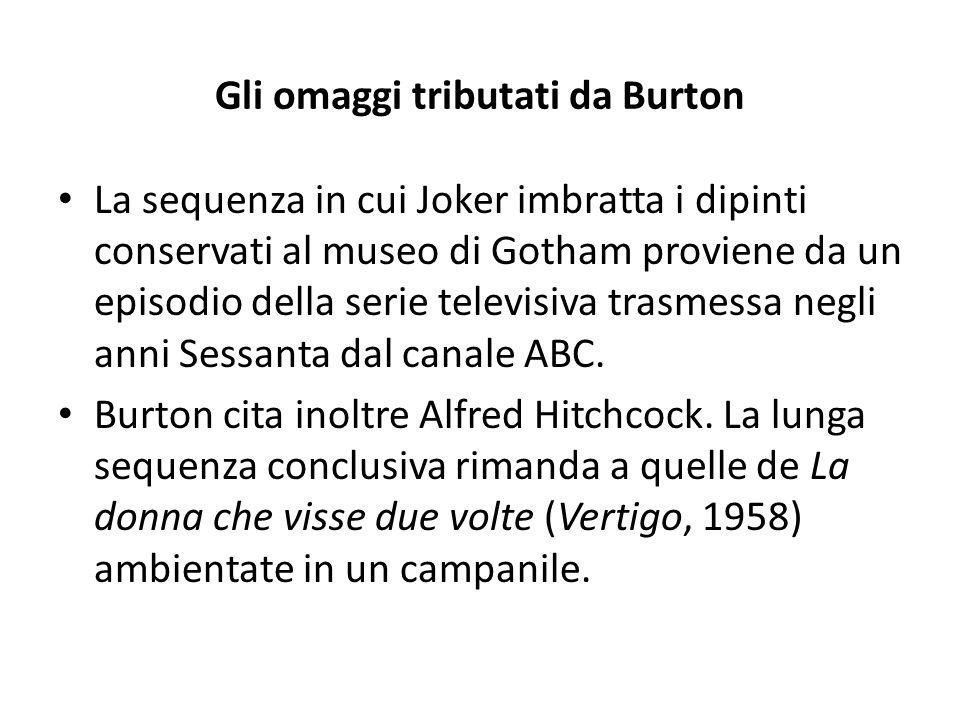 Gli omaggi tributati da Burton La sequenza in cui Joker imbratta i dipinti conservati al museo di Gotham proviene da un episodio della serie televisiv