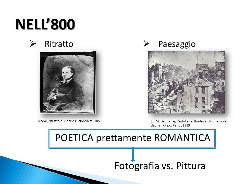 NELL'800  Ritratto  Paesaggio POETICA prettamente ROMANTICA Fotografia vs.