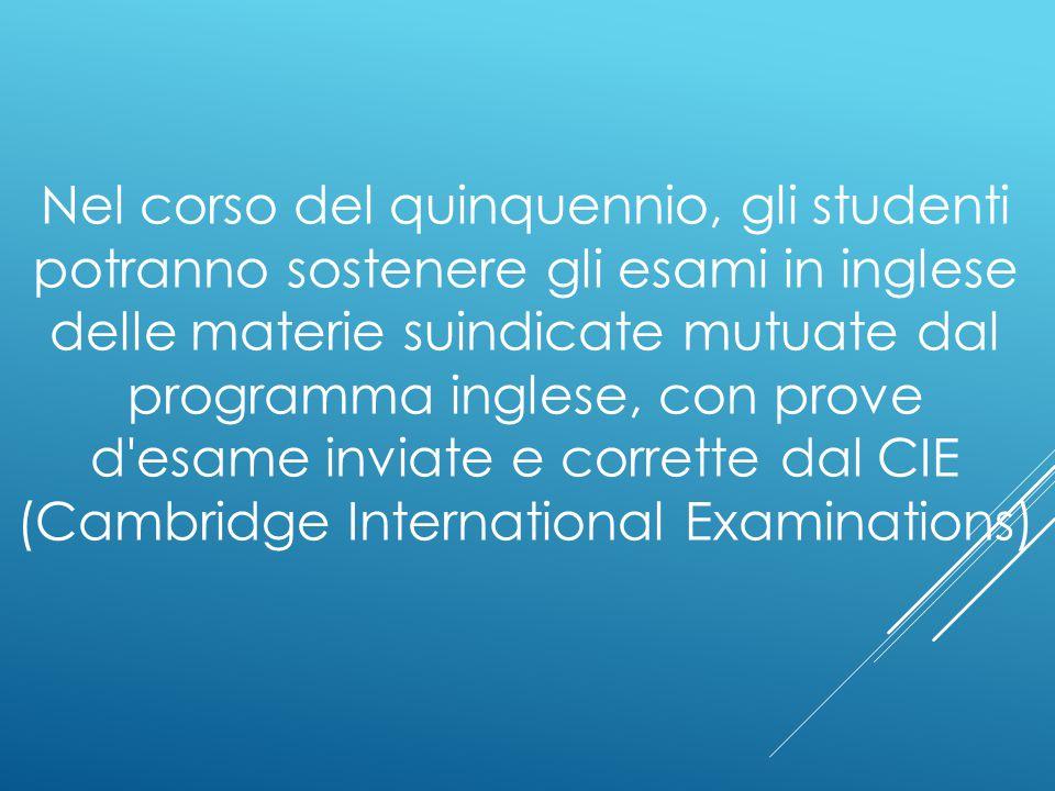 Nel corso del quinquennio, gli studenti potranno sostenere gli esami in inglese delle materie suindicate mutuate dal programma inglese, con prove d'es