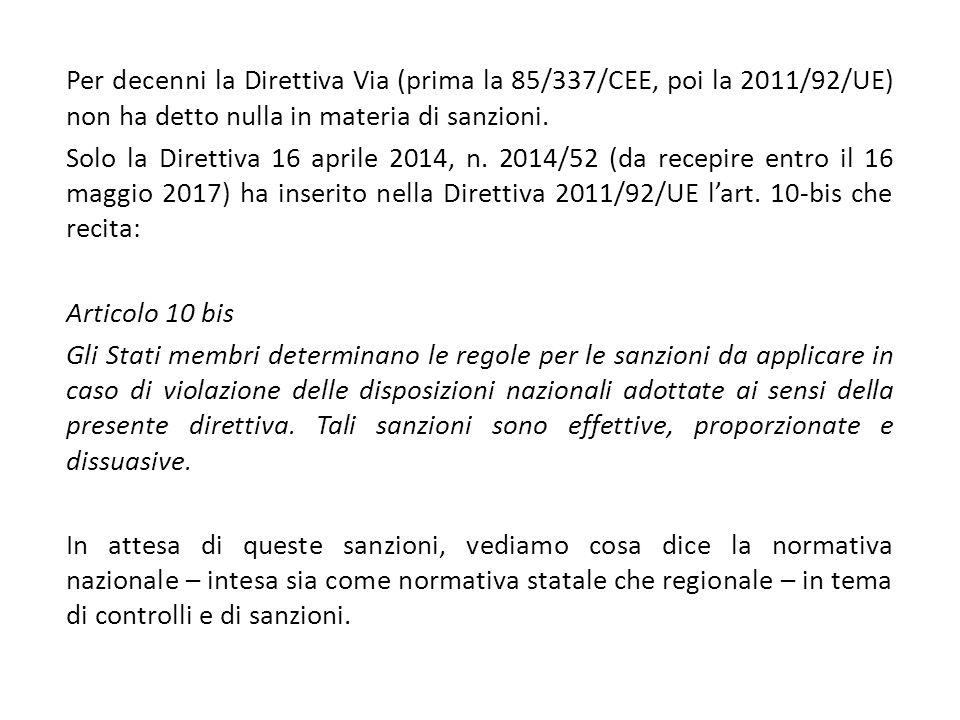 Per decenni la Direttiva Via (prima la 85/337/CEE, poi la 2011/92/UE) non ha detto nulla in materia di sanzioni.